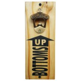"BOTTLE OPENER - ""Bottoms Up"" - Natural"
