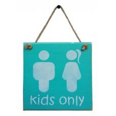 RESTROOM SIGN - Kids Only